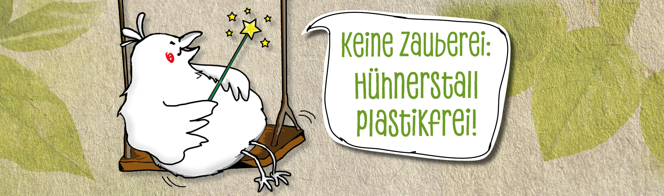 Keine Zauberei: Hühnerstall plastikfrei!
