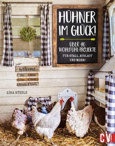 """Buch """"Hühner im Glück!"""" – Über 40 Wohlfühl-Projekte für Stall, Auslauf"""