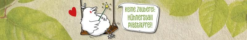 Keine Zauberei: Hühnerstall plastikfrei