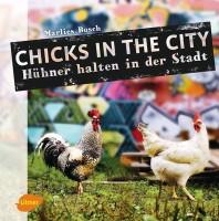"""""""Chicks in the City – Hühner halten in der Stadt"""""""