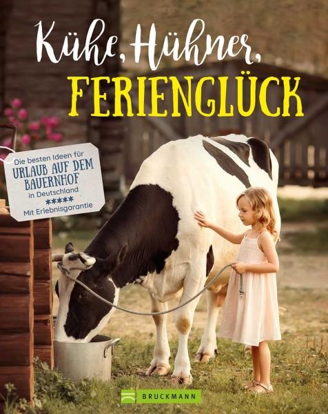 """Buch """"Kühe, Hühner, Ferienglück"""" – Familienreiseführer Bauernhöfe in Deutschland"""