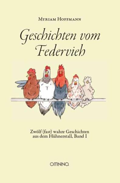 Geschichten vom Federvieh – Geschichten aus dem Hühnerstall, Band I