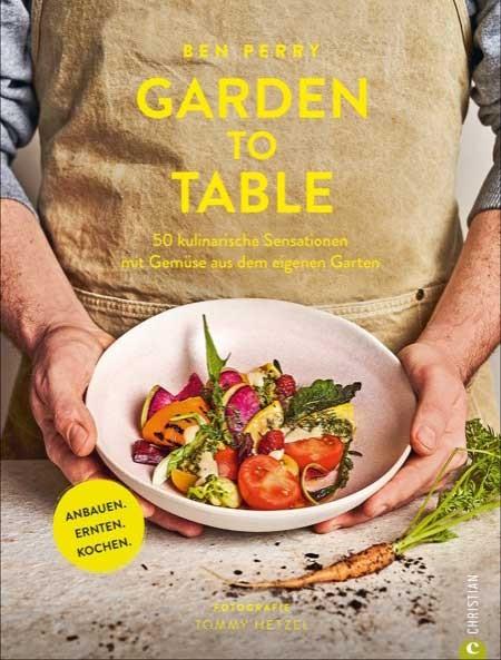 """Buch """"Garden to Table"""" – 50 Rezepte für die gehobene Selbstversorgerküche"""