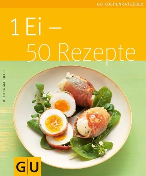 """Buch """"1 Ei – 50 Rezepte"""" – 50 abwechslungsreiche Rezepte für Einsteiger*innen"""