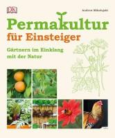 Permakultur für Einsteiger – Gärtnern im Einklang mit der Natur