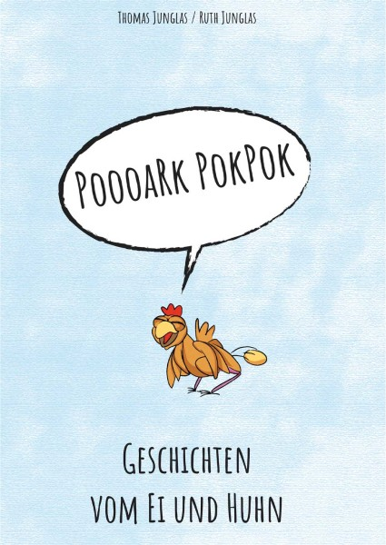 """Buch """"POOOARK POK POK – Geschichten vom Ei und Huhn"""""""