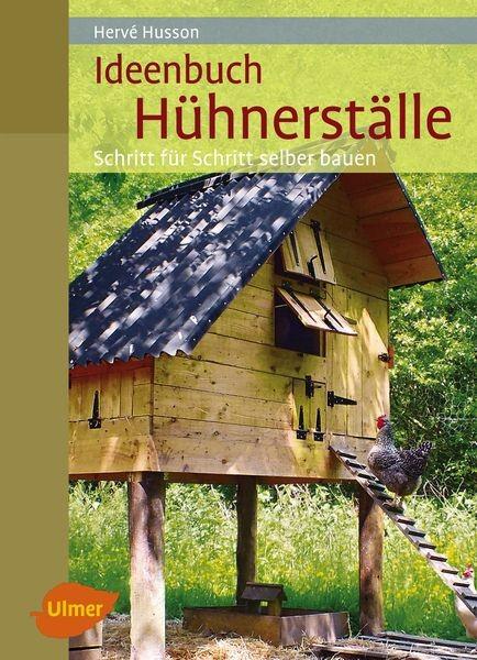 """Buch """"Ideenbuch Hühnerställe – Schritt für Schritt selber bauen"""""""